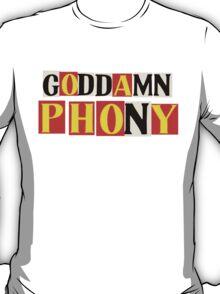 Goddamn Phony T-Shirt