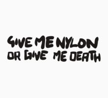 Give me nylon or give me death by chanelyy