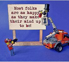 """""""Most folks are as happy as they make their mind up to be!"""" by Tim Constable"""