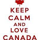 Keep Calm and Love Canada by Linda Allan