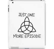 Charmed Just one more iPad Case/Skin