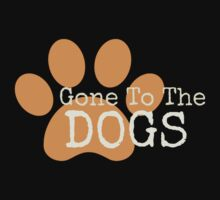 Gone To The Dogs by Sarah Ball (TheMaggotPie)