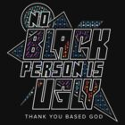 No Black Person Is Ugly by Illestraider