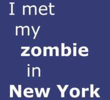I met my zombie in New York by onebaretree