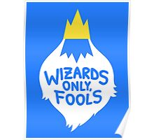 Wizards Only, Fools Poster