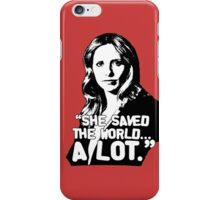 """BUFFY SUMMERS: """"She saved the world... A lot."""" iPhone Case/Skin"""