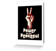 Power to the Peaceful Greeting Card