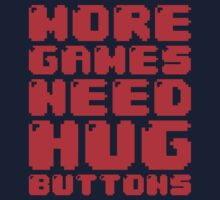 MORE GAMES NEED HUG BUTTONS by tinybiscuits