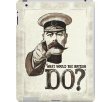 """What would the British do?"" iPad Case/Skin"