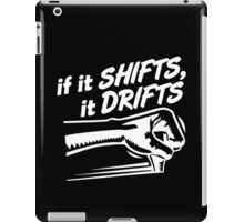 if it SHIFTS, it DRIFTS (1) iPad Case/Skin