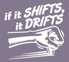 if it SHIFTS, it DRIFTS (1) Kids Clothes