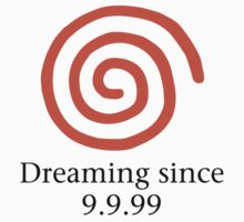 Dreaming since 9.9.99 Kids Clothes