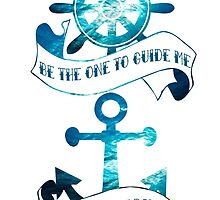 Be the one to guide me (Ocean scene) by kaelynnmara