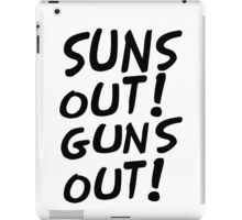 SUNS OUT!GUNS OUT! iPad Case/Skin