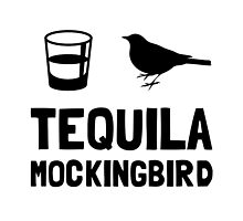 Tequila Mockingbird by AmazingMart