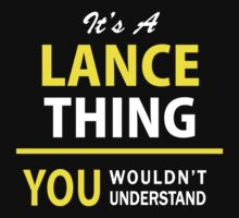 It's A LANCE thing, you wouldn't understand !! by satro
