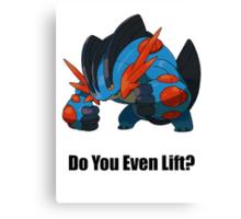 Do You Even Lift? Canvas Print