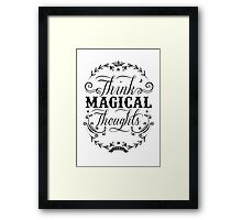 Think Magical Thoughts Framed Print