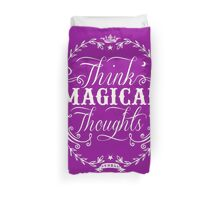 Think Magical Thoughts Duvet Cover