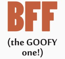 BFF The Goofy One! by 2E1K