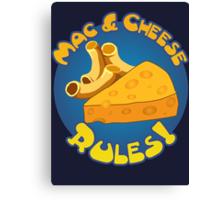Mac & Cheese Rules Canvas Print