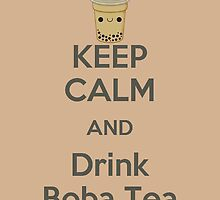 Keep Calm and Drink Boba Tea by happywithtea