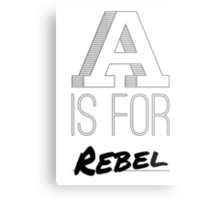 A is for Rebel Metal Print