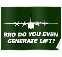 Bro Do You Even Generate Lift Poster