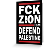 FCK ZIONISM Greeting Card