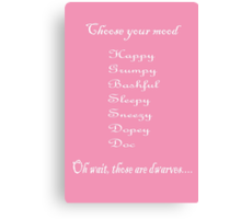 Choose Your Mood (Dwarves) Canvas Print