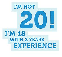 I'm not 20.... by artpolitic