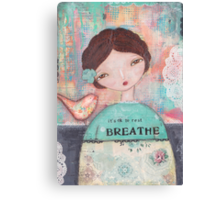 It´s ok to rest - Breathe Canvas Print