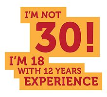 I'm not 30.... by artpolitic