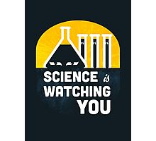 Science is Watching You Photographic Print