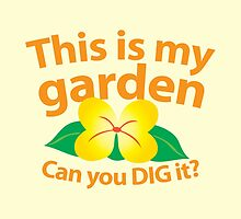 This is my GARDEN - can you DIG IT? by jazzydevil