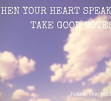 When your heart speaks, take good notes by Jenny Fitzgerald