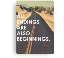 All endings are also beginnings Canvas Print