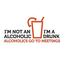 I'm Not An Alcoholic by artpolitic