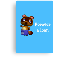 Forever a loan - Animal Crossing Tom Nook Canvas Print