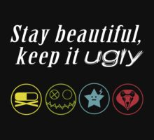 Stay beautiful, keep it ugly. T-Shirt
