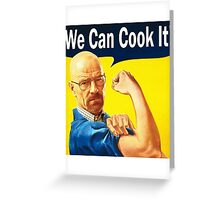 We Can Cook It! Greeting Card