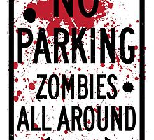 No Parking : Zombies All Around by sebisghosts