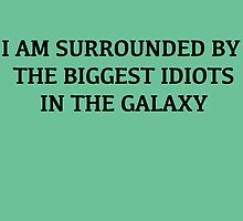 Biggest Idiots in the Galaxy by Jessica Becker