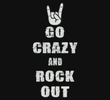 Go Crazy And Rock Out - Heavy Metal Keep Calm Parody T Shirt by wordsonashirt
