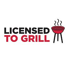 Licensed to Grill by artpolitic