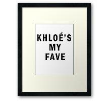 Khloe's my fave Framed Print