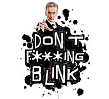 don't effing blink Photographic Print