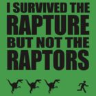 I Survived The Rapture - But Not The Raptors by jezkemp