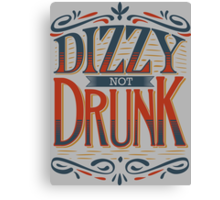 DIZZY NOT DRUNK Canvas Print
