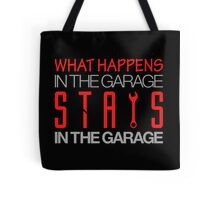 What happens in the garage Stays in the garage (3) Tote Bag